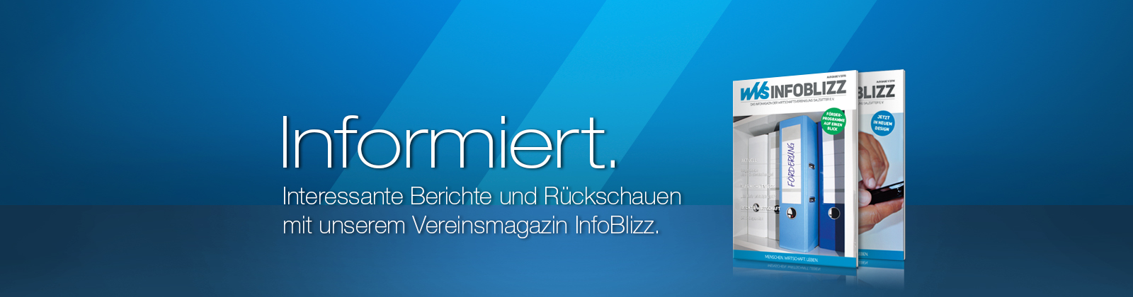 Berichte und Rückschauen mit dem Vereinsmagazin InfoBlizz